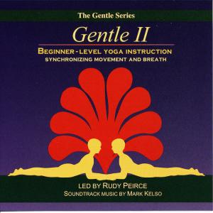Gentle 2 of the Gentle Series for Gentle Yoga Practice with Rudy Peirce
