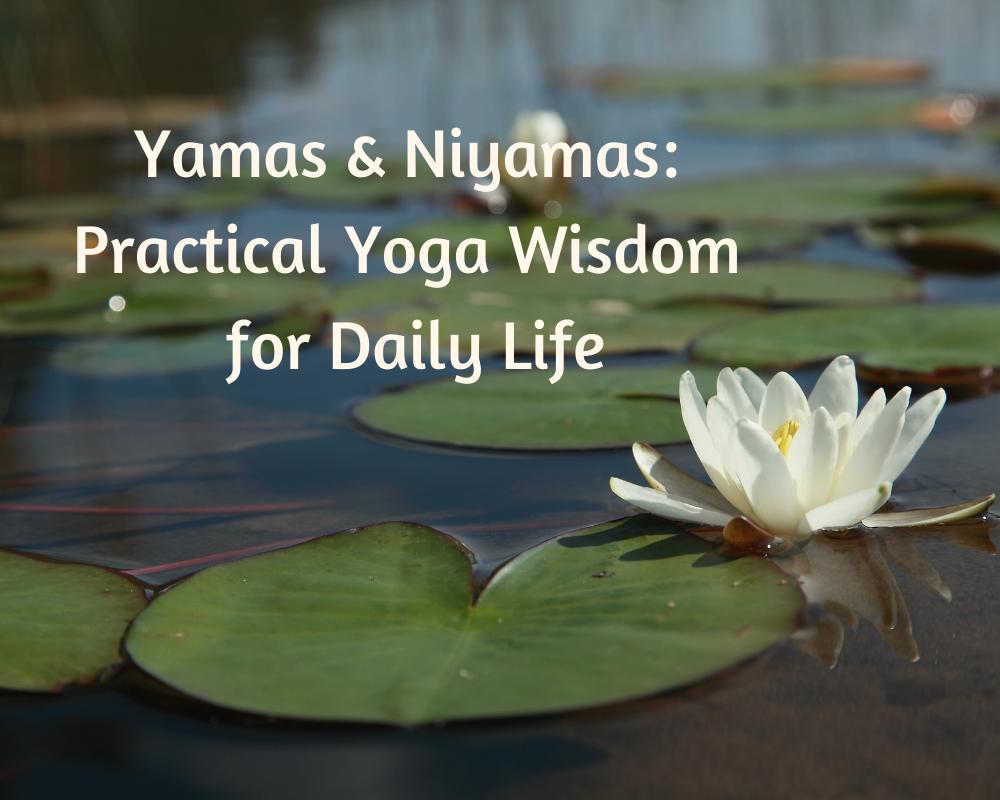 lotus flower and title yamas and niyamas practical yoga wisdom for daily life